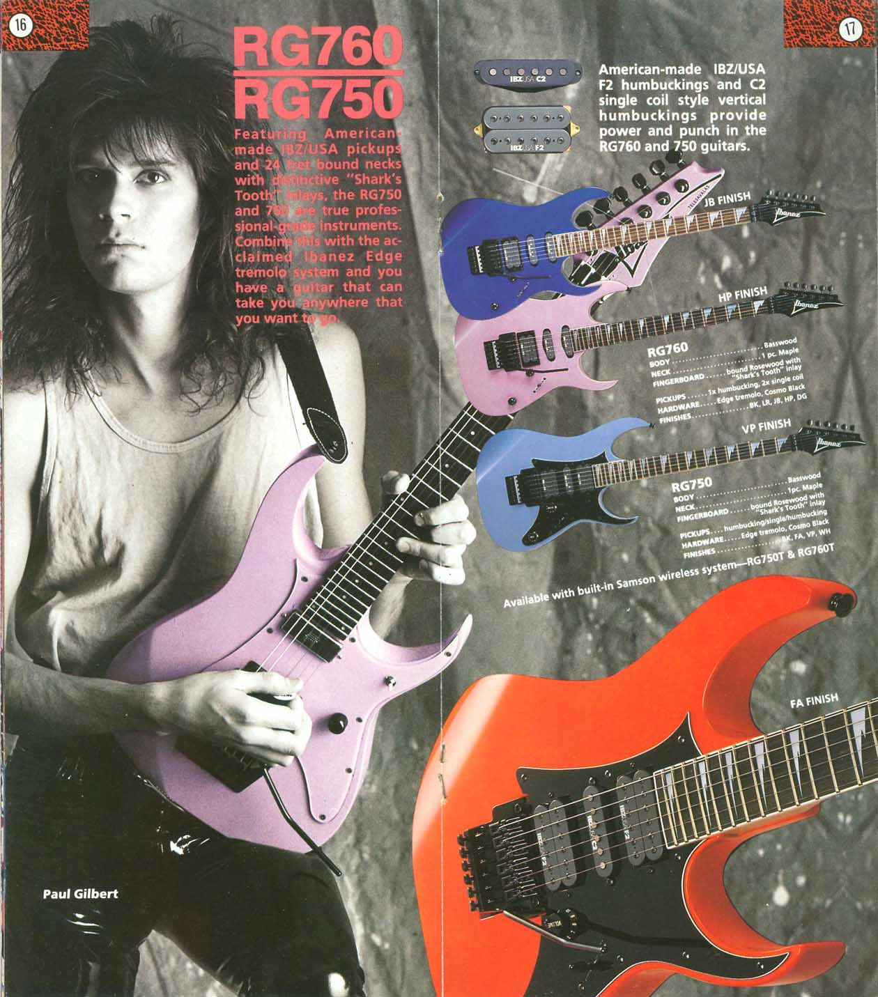 i hear paul gilbert used to use the custom in his ibanez